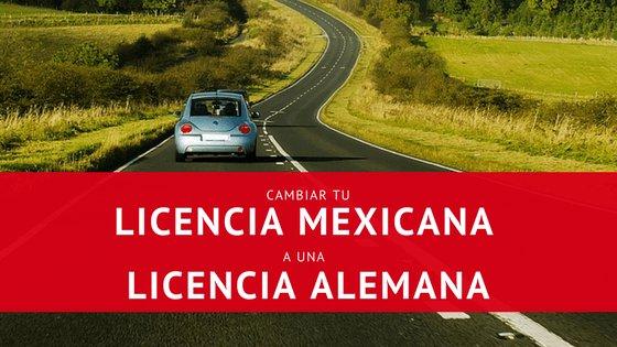 Cambio de licencia mexicana a alemana