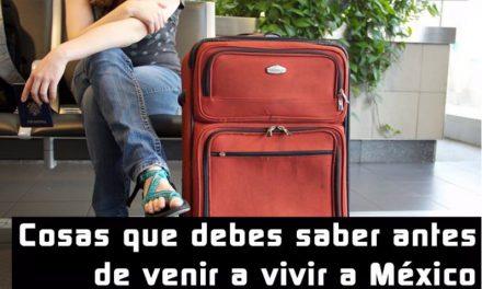 Cosas que un extranjero debe saber antes de vivir en México