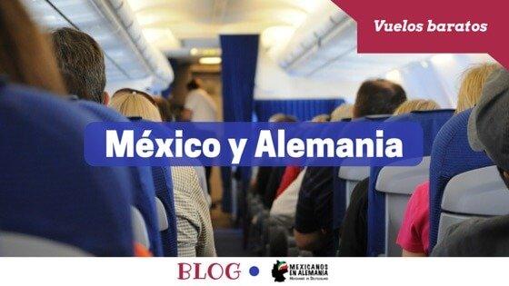 Vuelos baratos a México y a Alemania