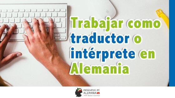 Trabajar como traductor o intérprete en Alemania