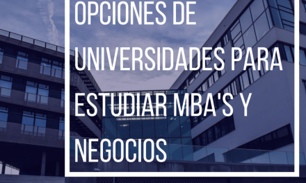 Opciones de Universidades MBA's y negocios